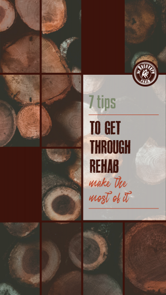 7 tips to get through rehab
