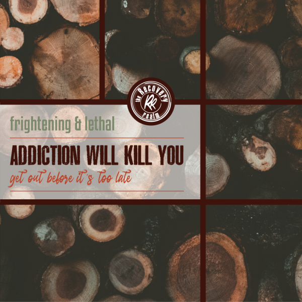addiction-will-kill-you