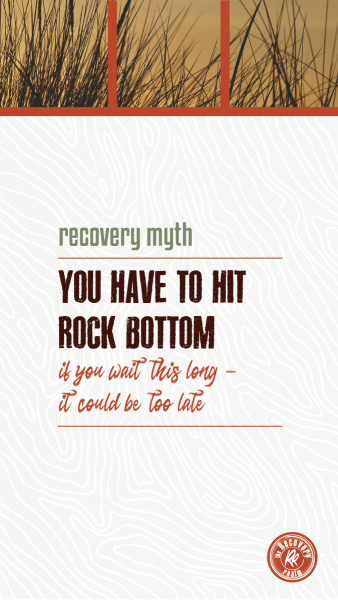 recovery myth you have to hit rock bottom