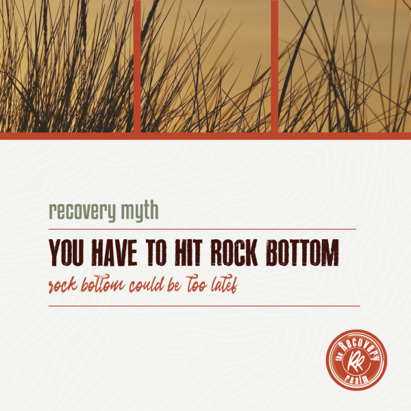 recovery myth have to hit bottom