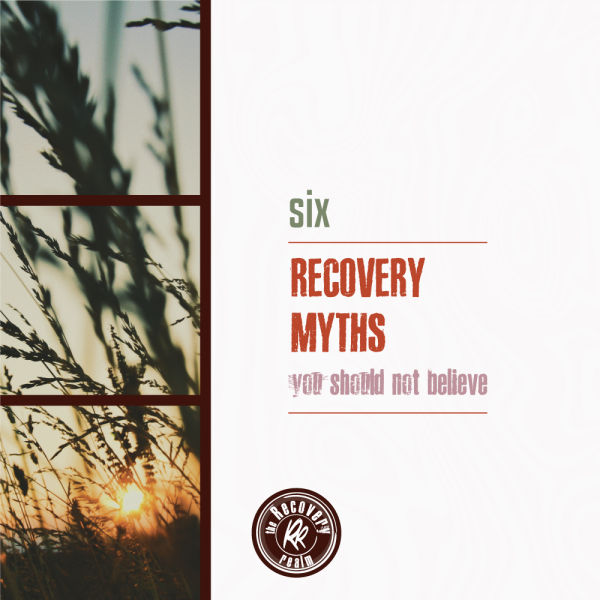 six recovery myths you should not believe