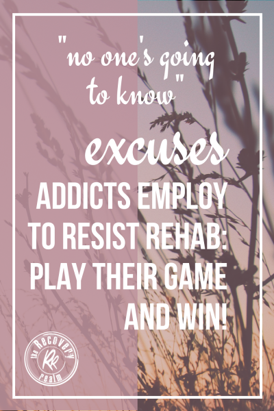 Pin excuses addicts employ to avoid rehab